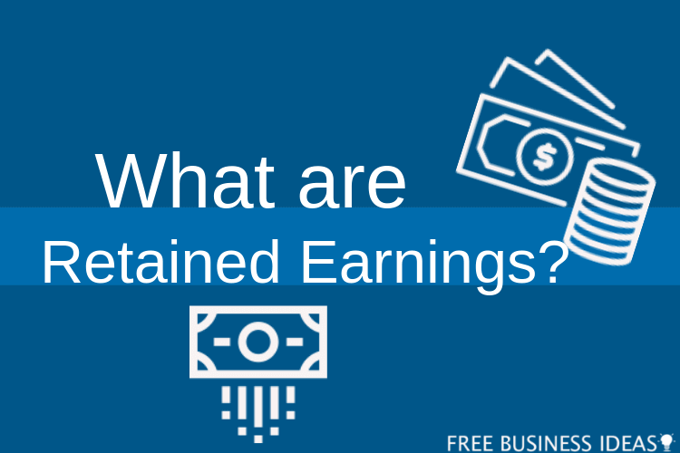 What are Retained Earnings? Define And Meaning