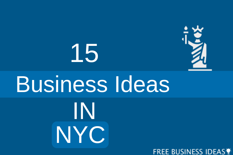 15 Best Business Ideas For Startup In New York City Nyc