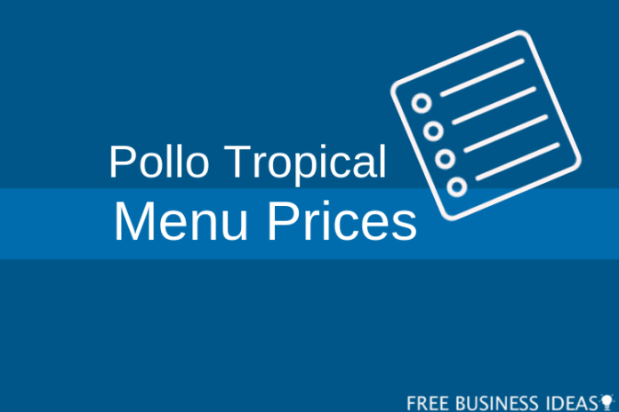 pollo tropical menu prices